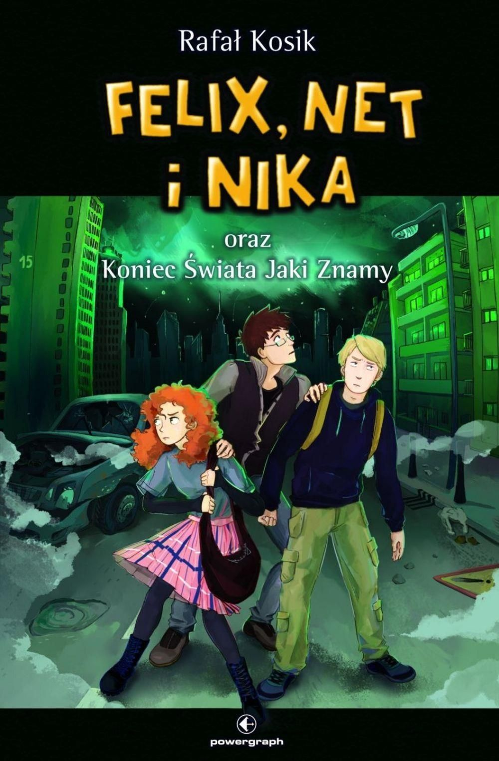 Kosik R. – Felix, Net i Nika oraz koniec świata jaki znamy